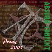 Absurd Conflict – Promo 2003