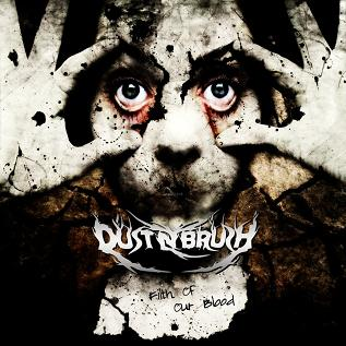 Dust N Brush – Filth Of Our Blood