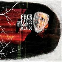 Fuck The Facts – Disgorge Mexico