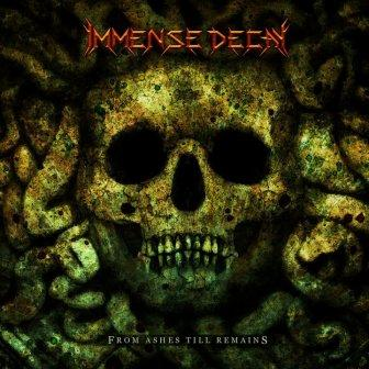 Immense Decay – From Ashes Till Remains