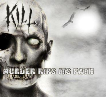 Kill – Murder Rips Its Path