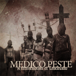 Medico Peste – Tremendum Et Fascinatio