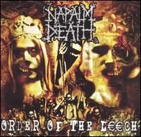 Napalm Death – Order Of The Leech