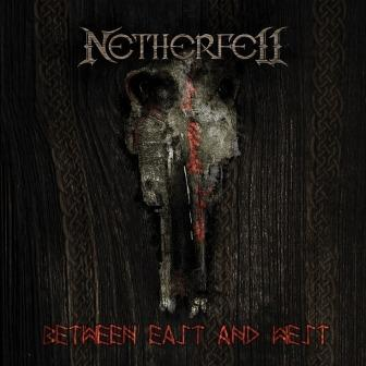 Netherfell – Between East And West