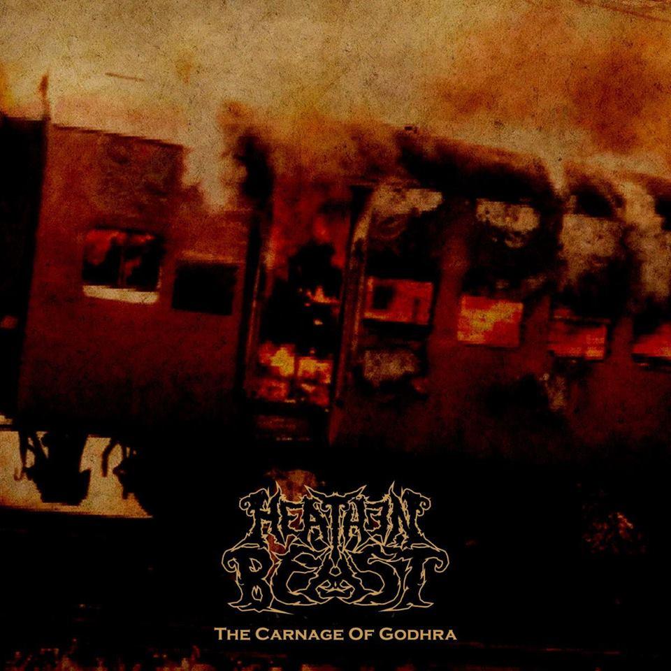 Heathen Beast – The Carnage Of Godhra