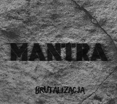 Mantra – Brutalizacja