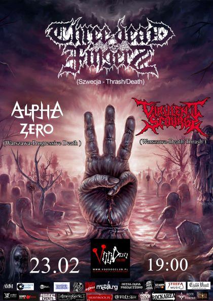 Three Dead Fingers (SWE) x Alpha Zero x Virulent Scourge w Warszawie