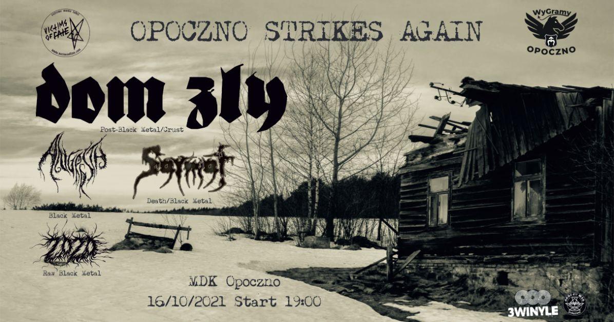 Opoczno Strikes Again – Dom Zły, Angrrsth, Sarmat, 2020