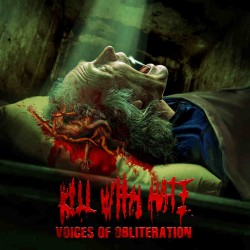 Kill With Hate – Voices of Obliteration