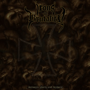 Icons Of Brutality – Between Glory And Despair