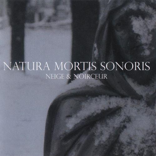 Neige Et Noirceur – Natura Mortis Sonoris