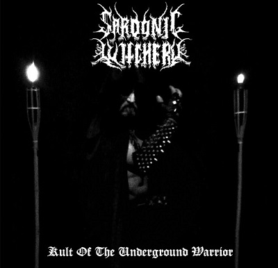 Sardonic Witchery – Kult of The Underground Warrior