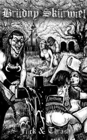 BRUDNY SKURWIEL – FUCK AND THRASH (demo)