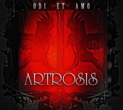 Artrosis – Odi Et Amo