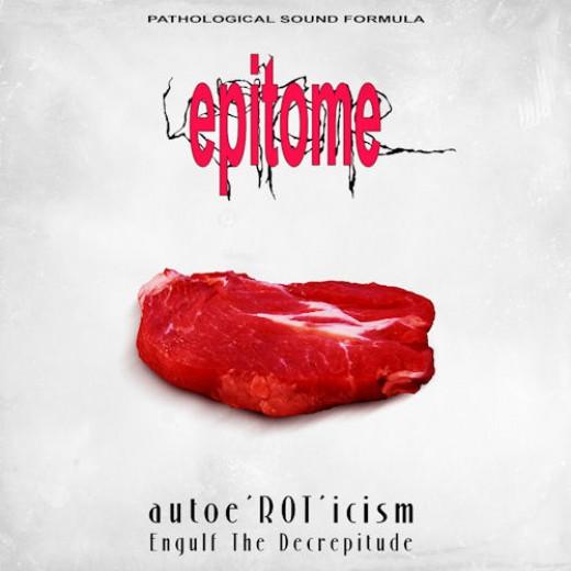 Epitome – Autoe'ROT'icism / Engulf The Decrepitude