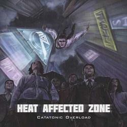 Heat Affected Zone – Catatonic Overload