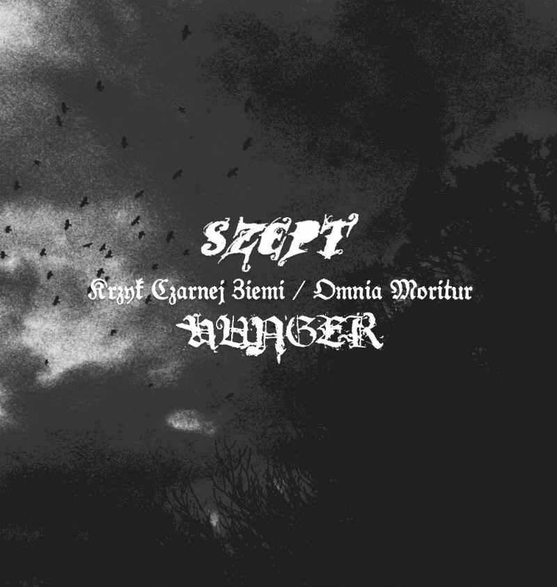 Szept / Hunger – Krzyk Czarnej Ziemi / Omnia Moritur