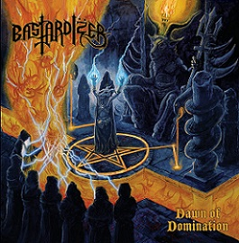 BASTARDIZER – DAWN OF DOMINATION