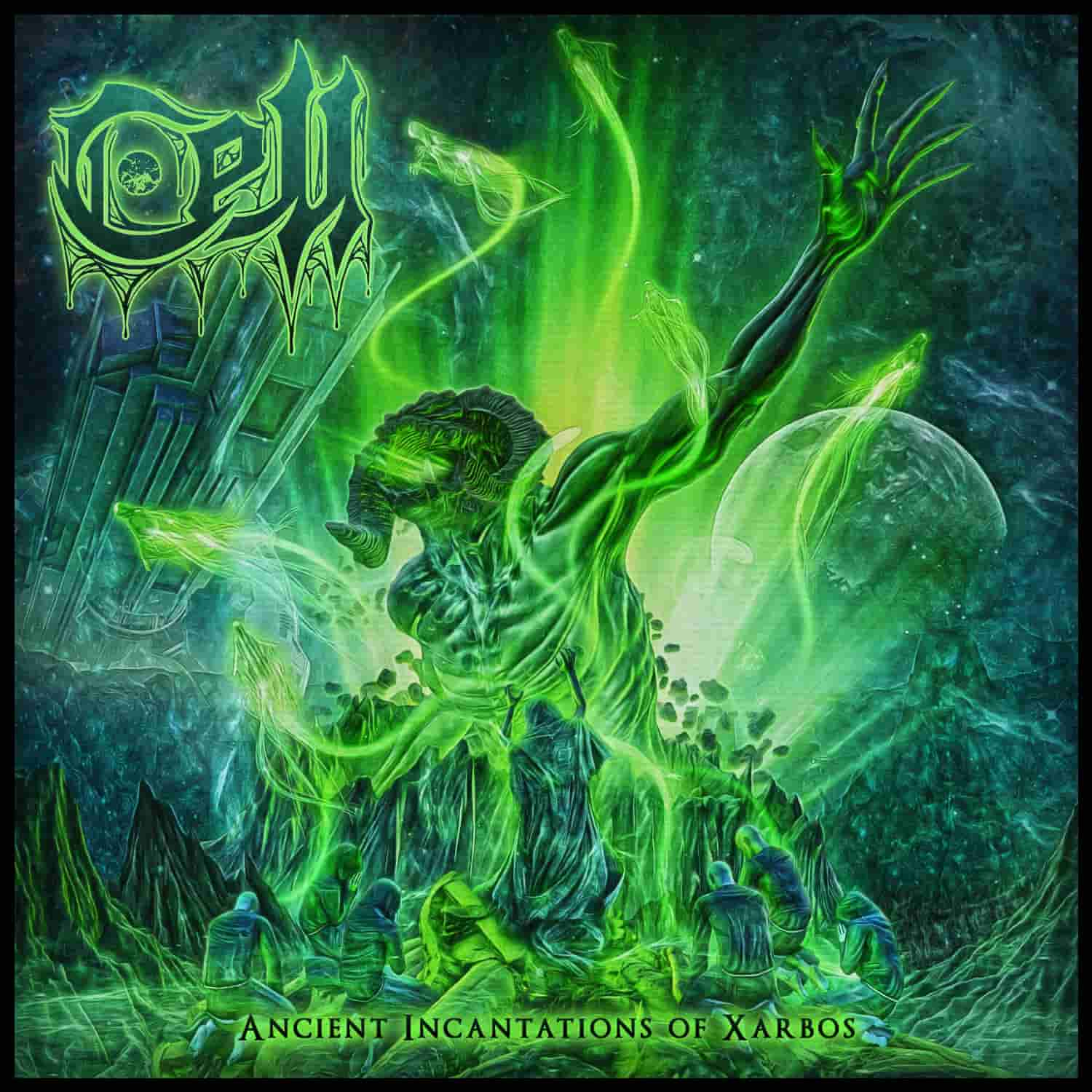 CELL – ANCIENT INCANTATIONS OF XARBOS