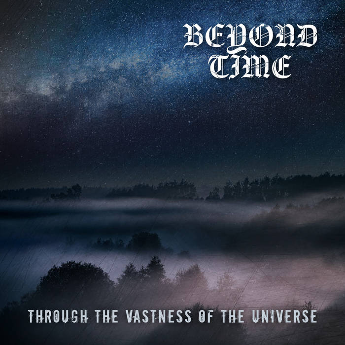 BEYOND TIME – THROUGH THE VASTNESS OF THE UNIVERSE