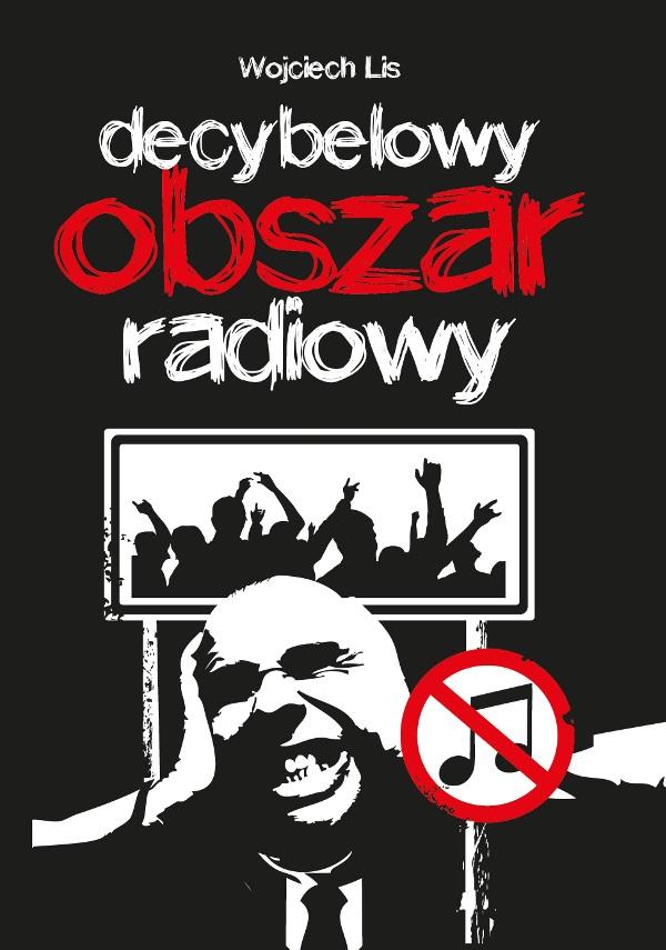 Decybelowy Obszar Radiowy –  Wojciech Lis