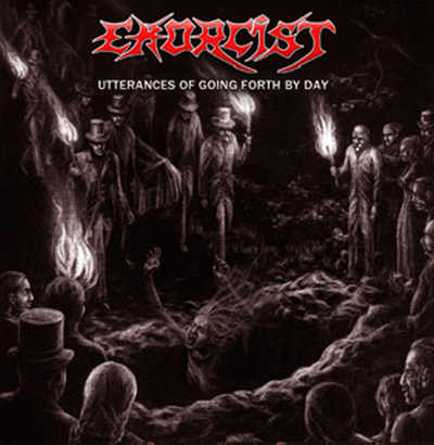 Exorcist – Utterances of Going Forth by Day