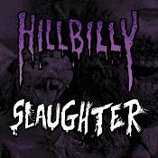 Human Slaughter/Hillbilly Revenge – Hillbilly slaughter
