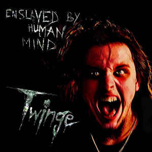 Twinge – Enslaved By Human Mind