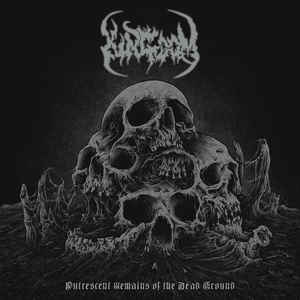 Kingdom – Putrescent Remains Of The Dead Ground