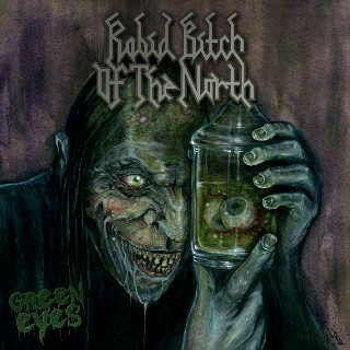 Rabid Bitch of the North – Green Eyes