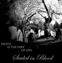 Sealed In Blood – Death Is The Part of Life