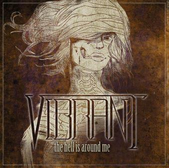 Vibrant – The hell is around me