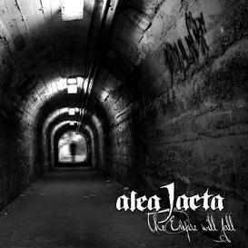 ALEA JACTA – THE EMPIRE WILL FALL