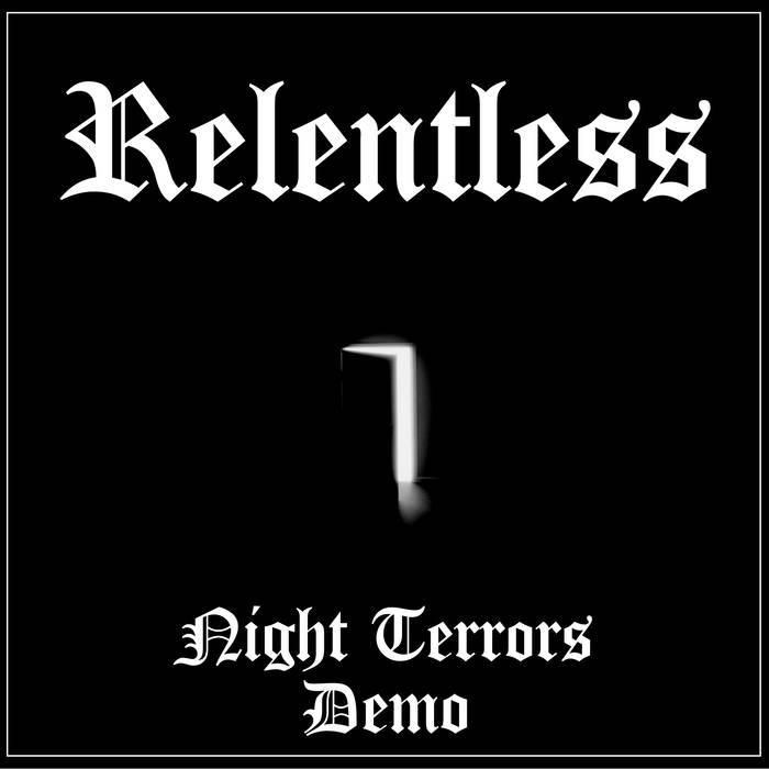 Relentless – Night Terrors Demo