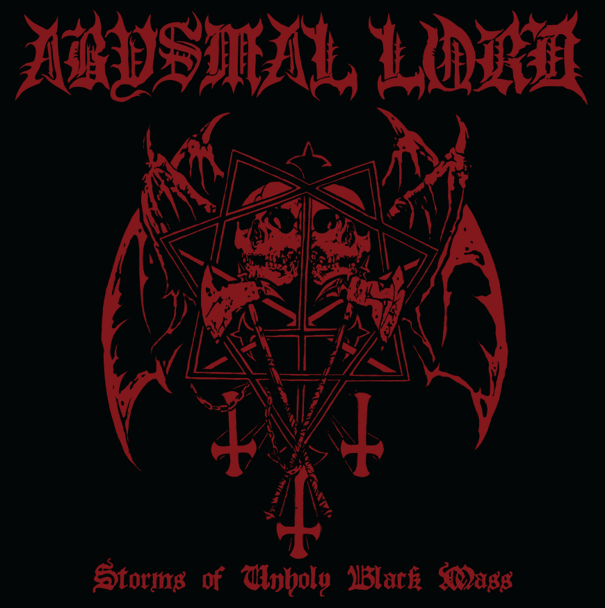 ABYSMAL LORD – STORMS OF UNHOLY BLACK MASS