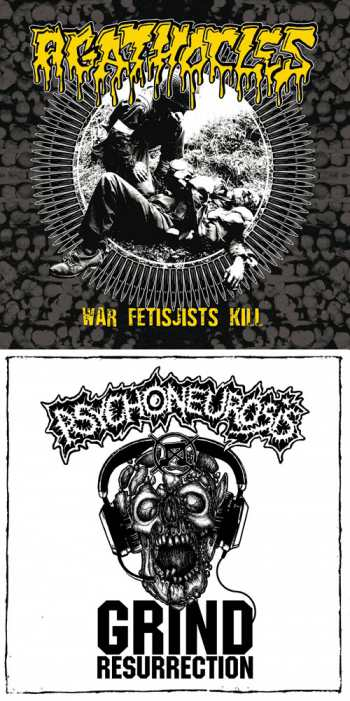 Agathocles/Psychoneurosis – War Fetisjists Kill / Grind Resurrection