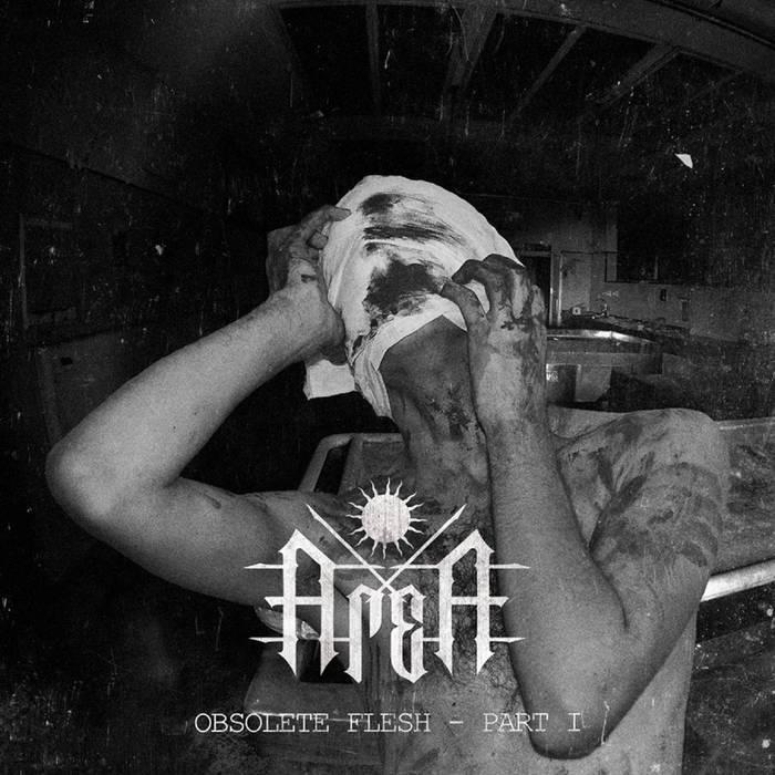 Area – Obsolete Flesh – Part I