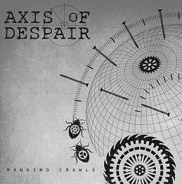 Axis of Despair – Mankind Crawls