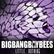 Bigbangbaybees – Little Nothing [w skrócie]