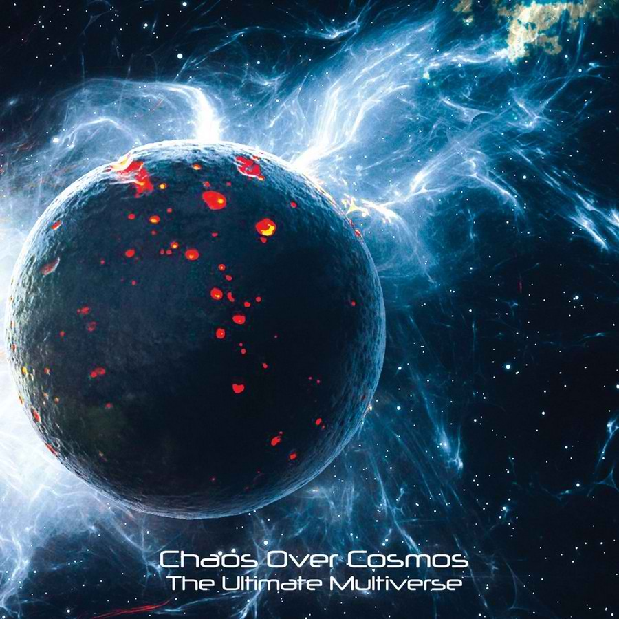 Chaos Over Cosmos – The Ultimate Multiverse