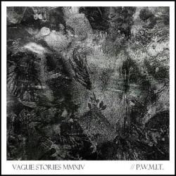 Vague Stories – P.W.M.I.T