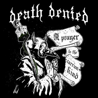 Death Denied – A prayer to the carrion kind