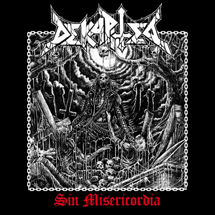 Dekapited – Sin Misericordia