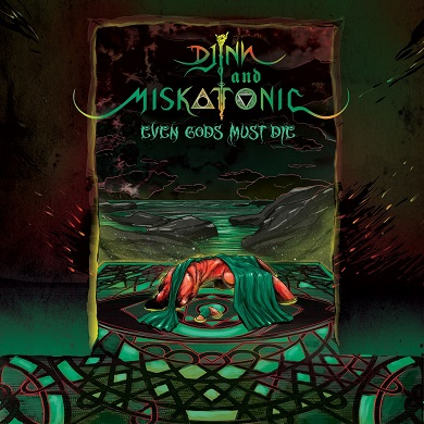Djinn and Miskantonic – Even gods must die