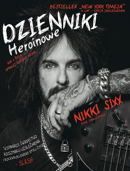 Dzienniki heroinowe – Nikki Sixx, Ian Gittins