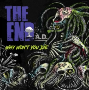 The End AD – Why won't you die