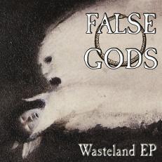 False Gods – Wasteland EP