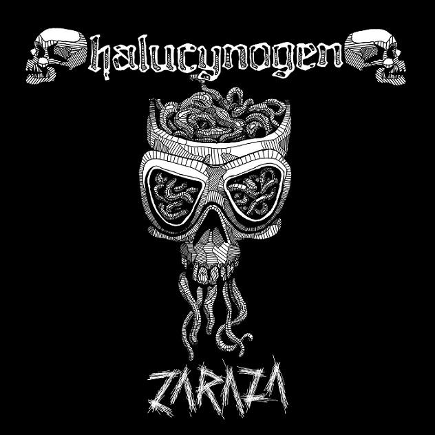 Halucynogen – Zaraza