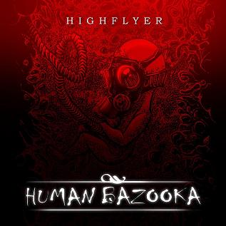 Human Bazooka – Highflyer