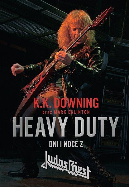 """Nowa książka Wydawnictwa Kagra – """"Heavy Duty – Dni i noce z Judas Priest"""" – K.K. Downing oraz Mark Eglinton."""